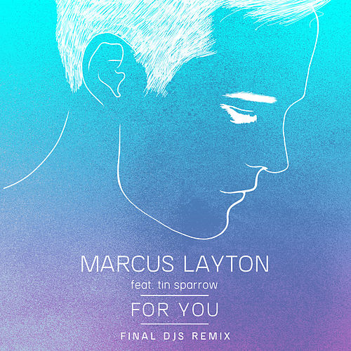 For You (Final DJS Remix) by Marcus Layton