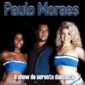 O Show de Seresta Dançante de Paulo Moraes