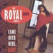 Come Over Here, Baby by Royal House