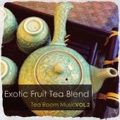 Exotic Fruit Tea Blend: Tea Room Music, Vol.2 by Various Artists