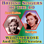 British Singers of the 40 - Anne Shelton & Vera Lynn by Ambrose & His Orchestra
