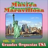 Música Maravillosa 30-Grandes Orquestas Usa by Various Artists