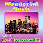 Wonderful Music 31-Great Orchestras USA by Various Artists