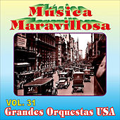 Música Maravillosa 31-Grandes Orquestas Usa de Various Artists