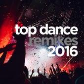 Top Dance Remixes 2016 von Various Artists