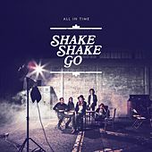 All in Time de Shake Shake Go