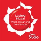 Lachou Nizaal by Wael Jassar