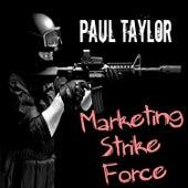 Marketing Strike Force by Paul Taylor