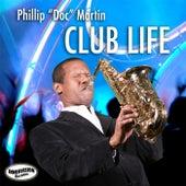 Club Life by Phillip Martin
