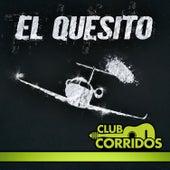 Club Corridos Presenta: El Quesito: Con la Suela Roja, El Patroncito, Chino Piloto, Olor a Kush by Various Artists