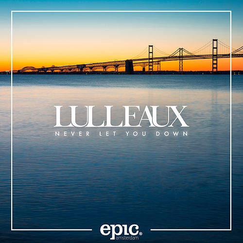 Never Let You Down by Lulleaux