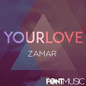 Your Love by Zamar