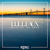 Never Let You Down (Extended) de Lulleaux