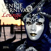 Venice Carnival Lounge 2016 de Various Artists