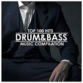 Drum & Bass: Top 100 Hits by Various Artists