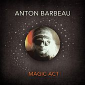 Magic Act by Anton Barbeau