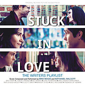 Stuck In Love (Original Motion Picture Soundtrack) by Various Artists