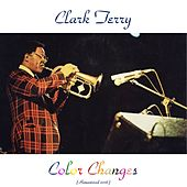 Color Changes (Remastered 2016) di Clark Terry