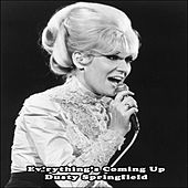 Ev'rything's Coming Up Dusty Springfield - Dusty Springfield de Dusty Springfield
