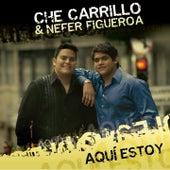 Aquí Estoy (Nefer Figueroa) by Che Carrillo