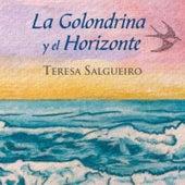 La Golondrina y el Horizonte de Teresa Salgueiro