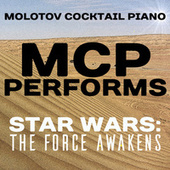 MCP Performs Star Wars: The Force Awakens von Molotov Cocktail Piano