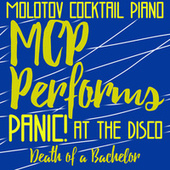MCP Performs Panic at the Disco: Death of a Bachelor von Molotov Cocktail Piano