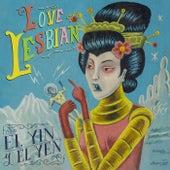 El Yin y el Yen de Love Of Lesbian