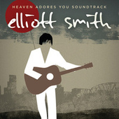 Heaven Adores You Soundtrack by Elliott Smith