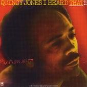 I Heard That!! by Quincy Jones