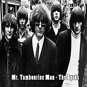 Mr. Tambourine Man - The Byrds by The Byrds