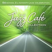 The Jazz Café Collection: 56 Songs For A Smooth Jazz Celebration by WordHarmonic