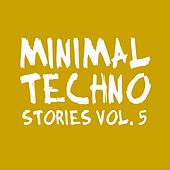 Minimal Techno Stories, Vol. 5 by Various Artists