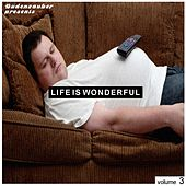 Budenzauber pres. Life Is Wonderful, Vol. 3 - Minimal Tech-House Edition de Various Artists