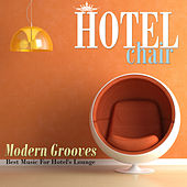 Hotel Chair Modern Grooves: Best Music For Hotel's Lounge by Various Artists