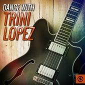 Dance with Trini Lopez by Trini Lopez