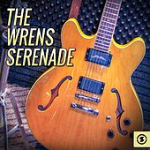 Serenade by The Wrens