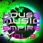 House Music Empire, Vol. 9 - EP de Various Artists