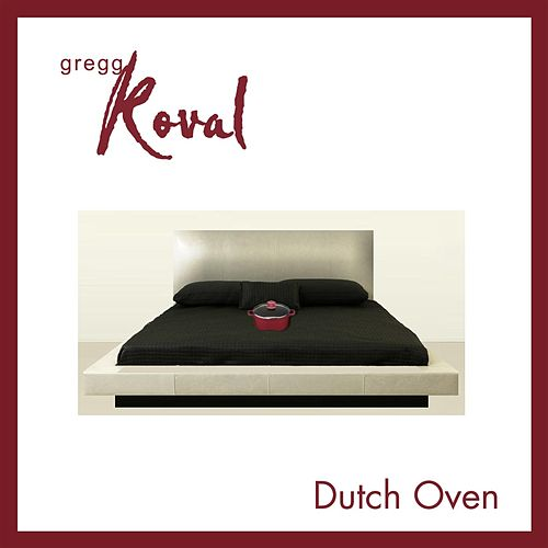 Dutch Oven by Gregg Koval