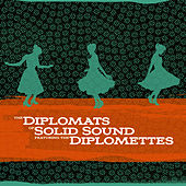 The Diplomats Of Solid Sound featuring The Diplomettes by Diplomats of Solid Sound