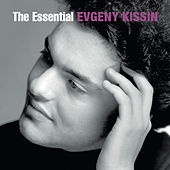 The Essential Evgeny Kissin by Evgeny Kissin
