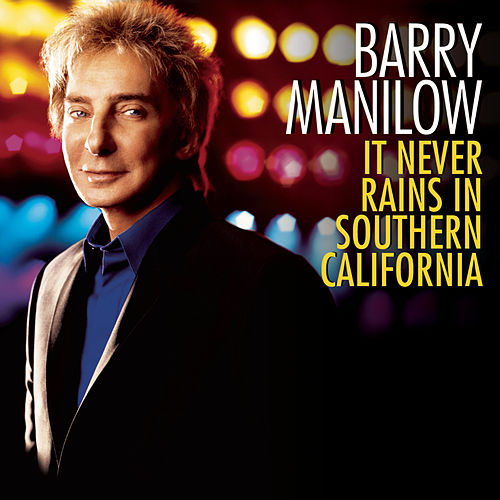 It Never Rains In Southern California by Barry Manilow