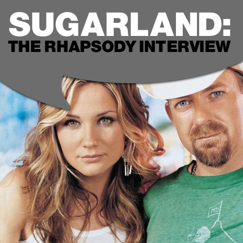 Sugarland: The Rhapsody Interview by Sugarland