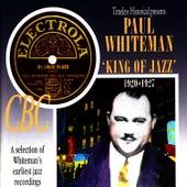Paul Whiteman - King of Jazz 1920-1927 by Paul Whiteman