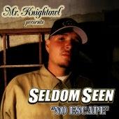 Mr. Knightowl Presents: Seldom Seen - No Escape by Seldom Seen