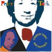 Stranger Things Have Happened von Peter Tork