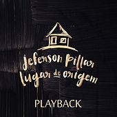 Lugar de Origem (Playback) by Jeferson Pillar