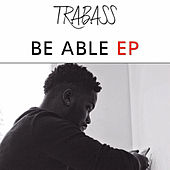 Be Able EP by Trabass