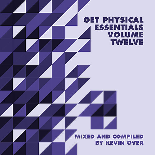 Get Physical Music Presents: Essentials Vol. 12 - Mixed & Compiled by Kevin Over by Various Artists