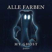 My Ghost EP by Alle Farben